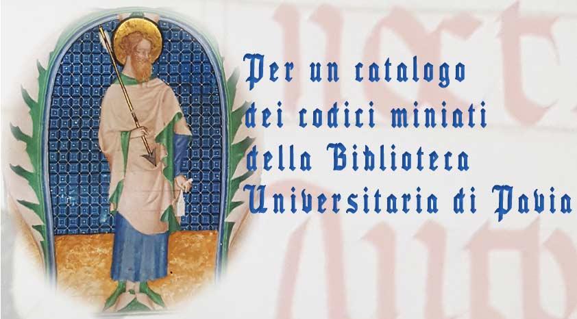 Per un catalogo dei codici miniati della Biblioteca Universitaria di Pavia
